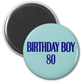 Birthday Boy 80 2 Inch Round Magnet
