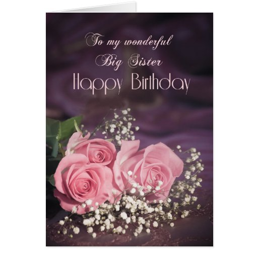 Remarkable Birthday Card For Big Sister With Pink Roses Zazzle Funny Birthday Cards Online Benoljebrpdamsfinfo