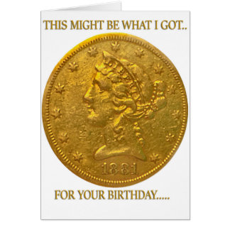 Birthday card for coin collectors or gold lovers