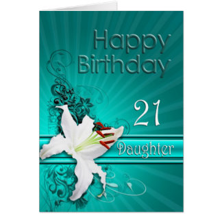 Birthday card for daughter 21, with a lily