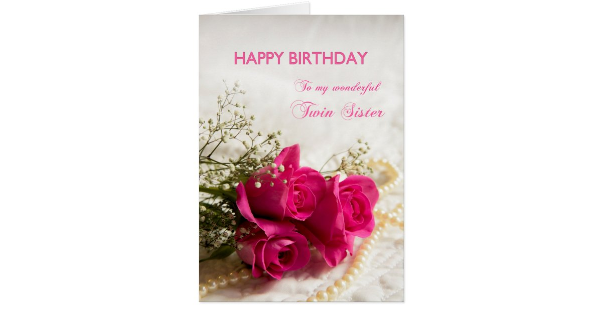 Wedding Gift For Twin Sister : Birthday card for twin sister with pink roses Zazzle