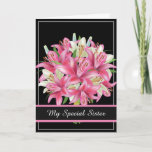 """Birthday Card-My Special Sister Card<br><div class=""""desc"""">Birthday card shown with a black background and pretty pink lilies.  Customize this card or buy as is. Card has a special message inside.</div>"""