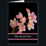 """Birthday Card-My Special Sister Card<br><div class=""""desc"""">Birthday card shown with a black background and pretty pink orchids. Customize this card or buy as is. Card has a special message inside.</div>"""