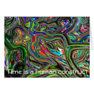 Birthday card - Time is a human construct
