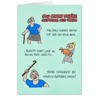 Birthday card - you know you're getting old, when.