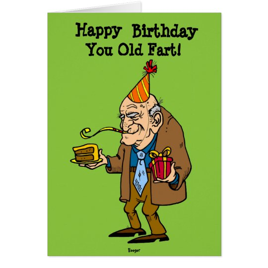 Birthday Card - You Old Fart! (humor)