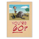 Birthday Card: You're 60? No wonder you're draggin card