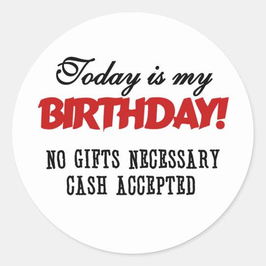 Birthday Cash Accepted Classic Round Sticker