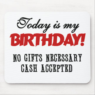 Birthday Cash Accepted Mouse Pad