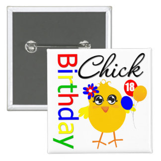 Birthday Chick 18 Years Old Pinback Button