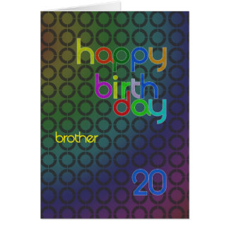 Birthday circles for brother aged 20 card
