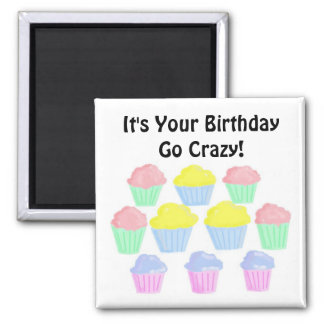 Birthday Cupcakes with Funny Saying Magnet