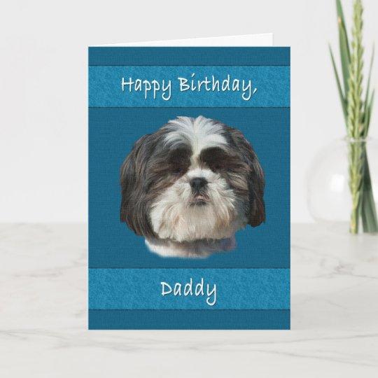 Birthday Daddy Shih Tzu Dog Card Zazzle