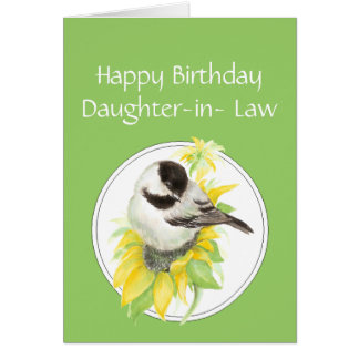 Birthday Daughter in Law Chickadee Sunflower Bird Greeting Card