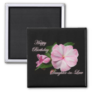 Birthday Daughter-in-law Pink Impatiens Items Magnets
