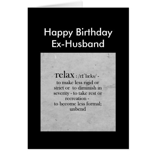 Birthday Ex-Husband Definition Of Relax Humor Card