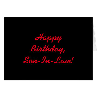 Birthday for a son-in-law, red letters on black. greeting card