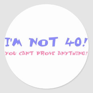 Birthday Gag Gift For Turning 40 Classic Round Sticker