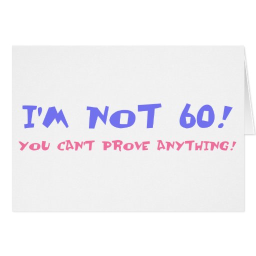 Birthday Gag Gift For Turning 60 Card