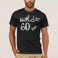 Birthday Gift Funny Shirt Wild at 60