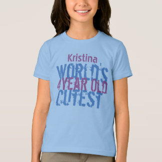 Birthday Gift World's Cutest 4 Four Year Old Girl T-Shirt
