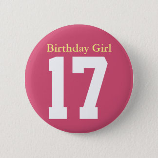 Birthday Girl 17 Pinback Button