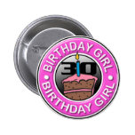 Birthday Girl 30 Years Old Button
