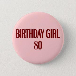 Birthday Girl 80 Button