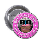 Birthday Girl 80 Years Old Button