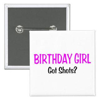 Birthday Girl Got Shots Pins