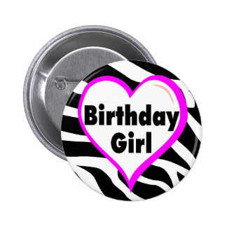 Birthday Girl (Heart Zebra Stripes) Button