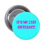 BIRTHDAY GIRL, IT'S MY 21ST BIRTHDAY!!! 2 INCH ROUND BUTTON