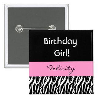 Birthday Girl Modern Zebra Print Custom Name V01 Pinback Button