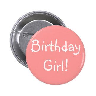 Birthday Girl! Pinback Button