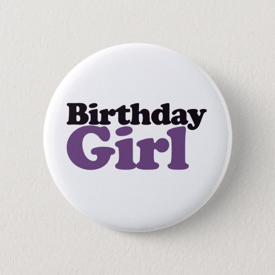 Birthday Girl Pinback Button