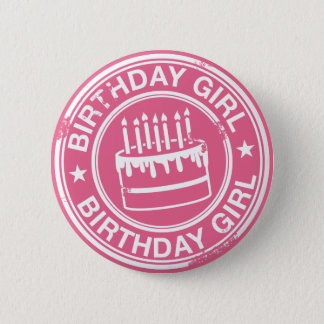 Birthday Girl -white rubber stamp effect- Pinback Button