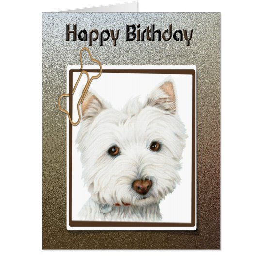 Birthday Greeting Card With Westie Dog Art Zazzle