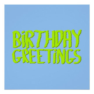 Birthday Greetings. Green and Blue. Custom Posters