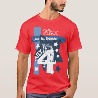 BIRTHDAY July 4th RED WHITE BLUE Custom Year V11B T-Shirt
