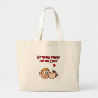 Birthday Kisses For My Dad! Tote Bag