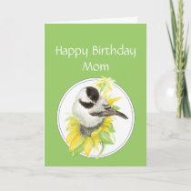 Birthday Mom Chickadee & Sunflower Garden Bird Card