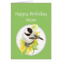Birthday Mom Chickadee & Sunflower Garden Bird Card