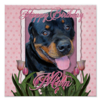 Birthday MOM - Pink Tulips - Rottweiler - Harley Poster