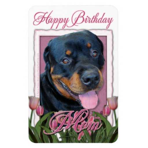 Birthday MOM - Pink Tulips - Rottweiler - Harley Flexible Magnets