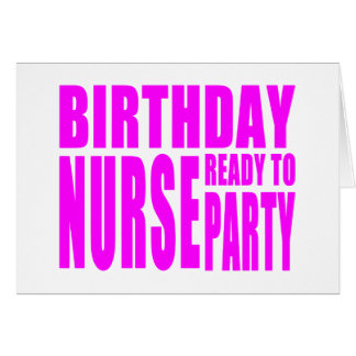 Birthday Nurse Ready to Party in Pink Card