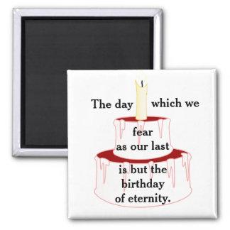 Birthday of Eternityp Magnet