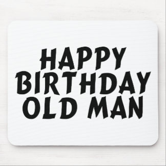 Birthday Old Man Mouse Pad