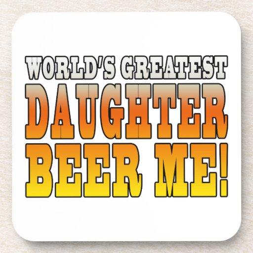 Birthday Parties Worlds Greatest Daughter Beer Me Coaster