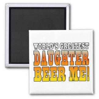 Birthday Parties Worlds Greatest Daughter Beer Me Fridge Magnets