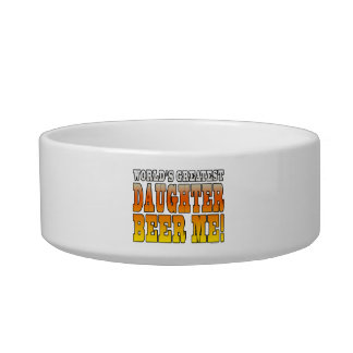 Birthday Parties Worlds Greatest Daughter Beer Me Pet Bowl